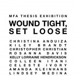 Wound Tight, Set Loose (FSU MFA Graduating Show)