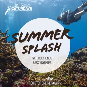 Summer SCIturdays: Summer Splash