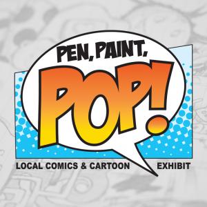 Pen, Paint, POP!: Local Comics and Cartoon Exhibition