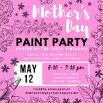 Mother's Day Paint and Sip Paint Party Hosted by The Fuzzy Pineapple