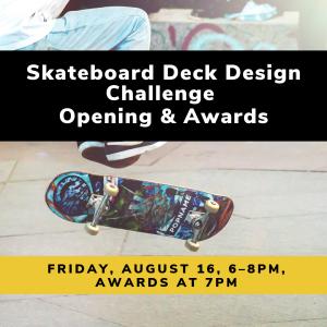 Skateboard Deck Art Challenge Exhibit Opening and Awards