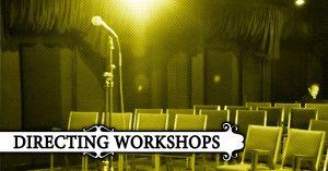 Directing Workshops