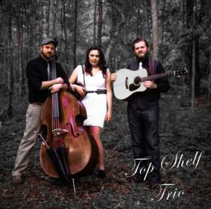 Bluegrass & Americana Sundays: Top Shelf Trio