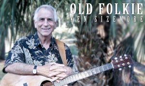 """Ken Sizemore """"The Old Folkie"""" - In Concert"""