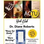 "Dr. Diane Roberts discusses Faulkner's ""Rose for Emily"" and ""Barn Burning"""