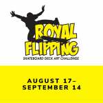 Royal Flipping Skateboard Deck Art Challenge Exhibition