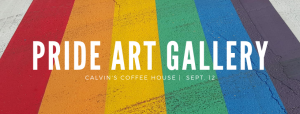 Calvin's Coffee House LGBTQ+ Gallery Opening and Open Mic