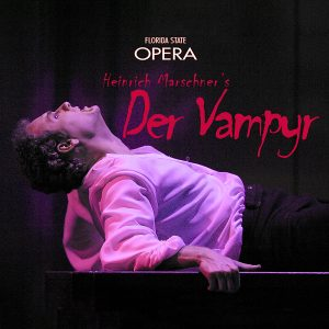 FSU Opera presents: Heinrich Marschner's DER VAMPYR (The Vampire) (Ticketed)