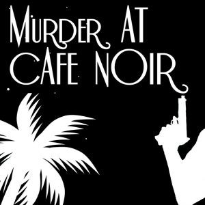 Murder at Cafe Noir