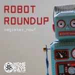 CANCELLED - Home School Days: Robot Roundup