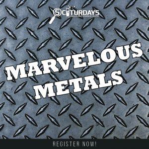 SCIturdays - Marvelous Metals