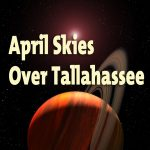 CURRENTLY CLOSED - Free Planetarium Show - April Skies Over Tallahassee