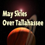 CURRENTLY CLOSED - Free Planetarium Show -May Skies Over Tallahassee