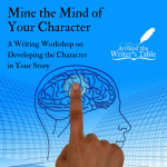 Mine the Mind of Your Character - Writing Workshop