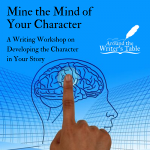 Mine the Mind of Your Character - Writing Workshop...