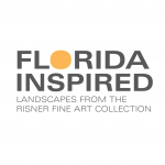 Exhibit Opening: Florida Inspired - Landscapes from the Risner Fine Art Collection