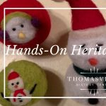 Hands-On Heritage Workshop: Felted Wool Ornaments