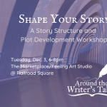 Shape Your Story Writing Workshop