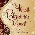 34th Almost Christmas Concert w/Pierce Pettis, Del Suggs & the Allstars