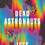 Jeff VanderMeer with Dead Astronauts