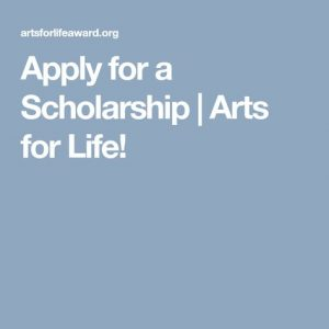 Arts for Life Scholarships