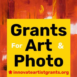 Call for Artists + Photographers - $550 Innovate Grants