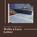 Write a Love Letter: A Legacy Letters Event