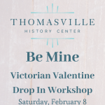 Be Mine: Victorian Valentine Drop In Workshop