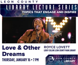 Leon County Lecture Series Love & Other Dreams with Royce Lovett