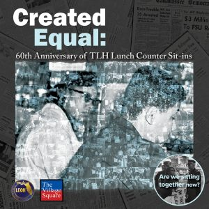 Created Equal: 60th Anniversary of TLH Lunch Counter Sit-ins