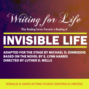 The Essential Theatre Writing for Life Play Development Series Presents a reading of Invisible Life