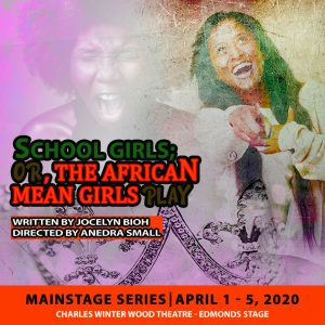 POSTPONED - School Girls; Or the African Mean Girls Play