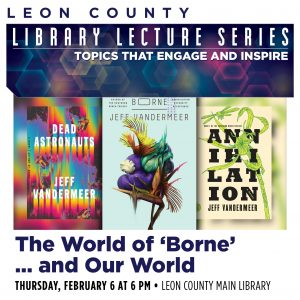 Leon County Library Lecture Series: The World of Borne...and Our World