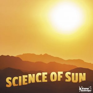 Camp Challenger: Science of Sun