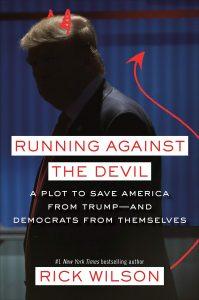 Rick Wilson, Author of Running Against the Devil