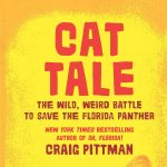 Craig Pittman with Cat Tale: The Wild, Weird Battle to Save the Florida Panther