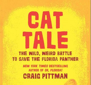 Craig Pittman with Cat Tale: The Wild, Weird Battl...