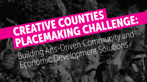 Creative Counties Placemaking Challenge
