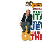 """Steve Solomon's """"My Mother's Italian, My Father's Jewish and I'm In Therapy!"""""""