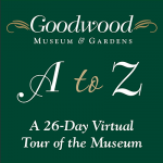 Goodwood A to Z: A 26-Day Virtual Tour of the Museum