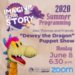 Alex Thomas & Friends Dewey the Dragon Puppet Show - Leon County Library Virtual Summer Programming