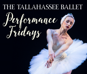 The Tallahassee Ballet Performance Fridays