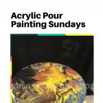 Acrylic Pour Painting - 2nd Sundays