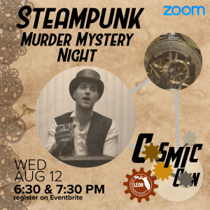Leon County Library CosmicCon: Steampunk Murder Mystery Night