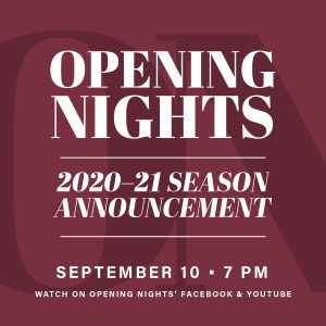 Opening Nights 2020-21 Virtual Season Announcement