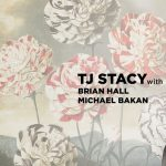 Live Music by the TJ Stacy, Brian Hall and Michael Bakan Trio