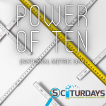 Sciturdays - Power of Ten