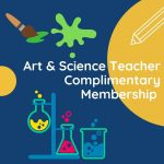 K-12 Art & Science Teacher Complimentary Membership