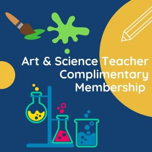 K-12 Art & Science Teacher Complimentary Membership