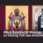 Black Existential Musings: An Evening Talk with Artist/Writer Mark Doox